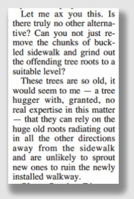 Maybe if we cut the trees' roots, but ask it real nicely, it won't grow any new ones ...
